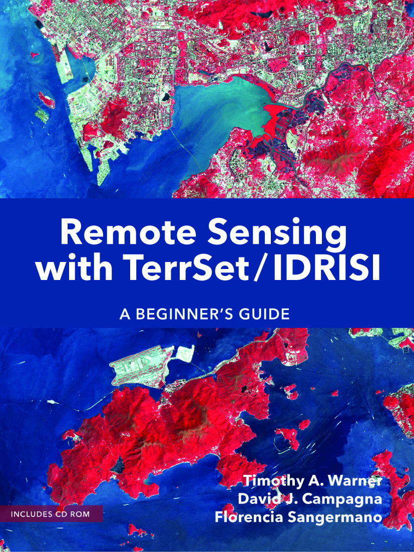 Remote Sensing with TerrSet/IDRISI A Beginners Guide (New 2017 Edition)